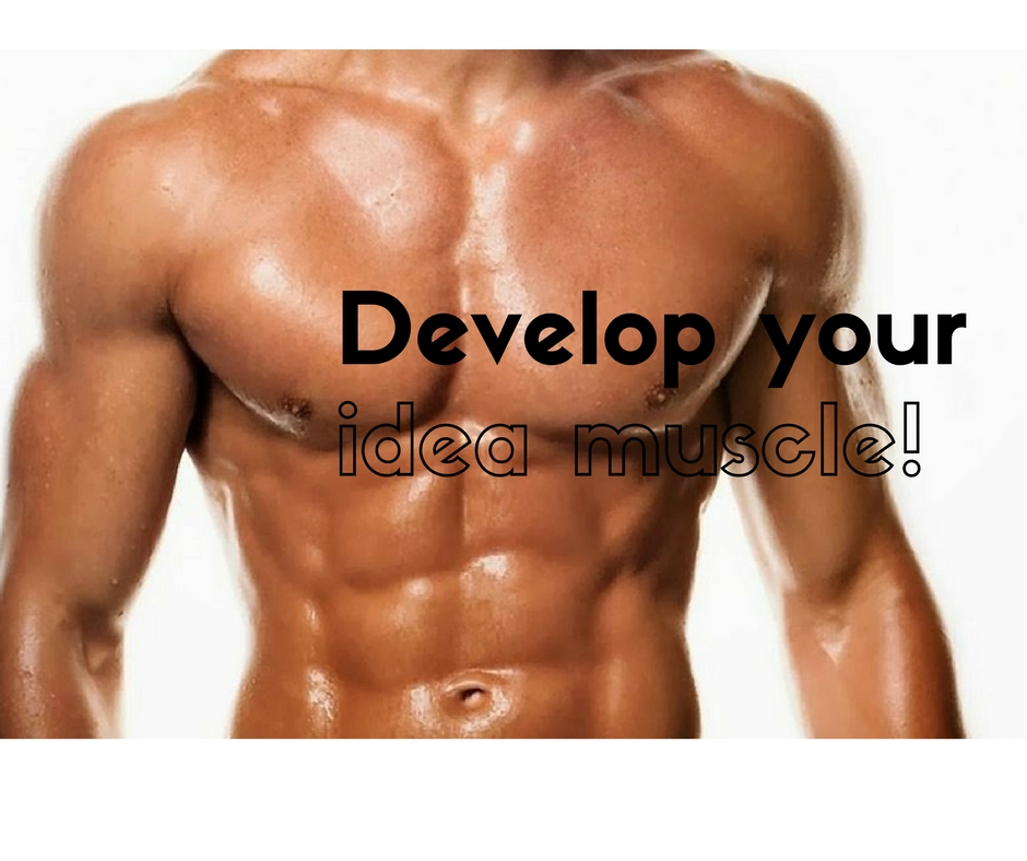 Develop-your-idea-muscle